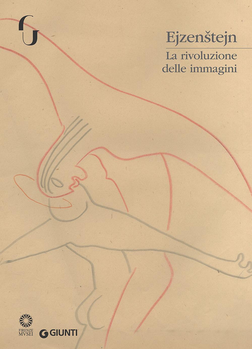 Ejzenstejn. La rivoluzione delle immagini. Catalogo della mostra (..