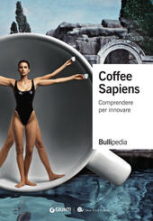 Coffee sapiens. Comprendere per innovare  Libro - Libraccio.it