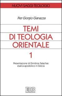 Temi di teologia orientale. Vol. 1: Presentazione di Dimitrios Sal..