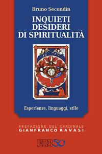 Inquieti desideri di spiritualità. Esperienze, linguaggi, stile
