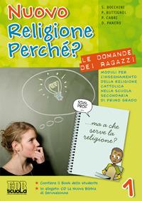 (NUOVO o USATO) Nuovo religione perché? Le domande dei ragazzi. Pe..