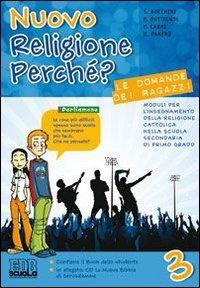 (NUOVO o USATO) Nuovo religione perché? Le domande dei ragazzi. Co..