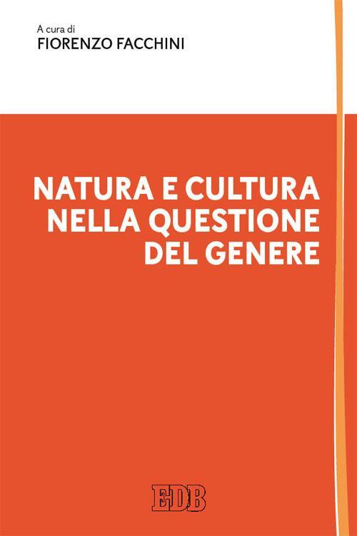 (NUOVO o USATO) Natura e cultura nella questione del genere