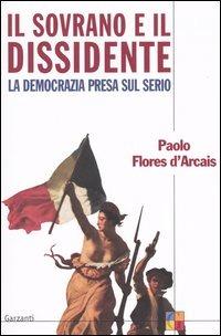 (NUOVO o USATO) Il sovrano e il dissidente ovvero la democrazia pr..