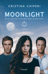 Moonlight  - Cristina Chiperi Libro - Libraccio.it
