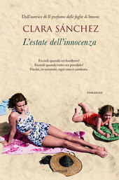 L' estate dell'innocenza  - Clara Sánchez Libro - Libraccio.it