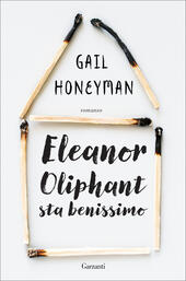 Eleanor Oliphant sta benissimo  - Gail Honeyman Libro - Libraccio.it