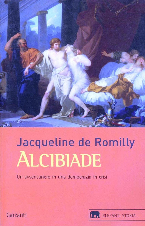 (NUOVO o USATO) Alcibiade. Un avventuriero in una democrazia in crisi