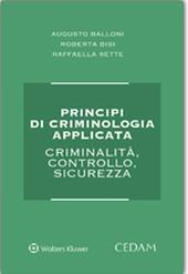 Principi di criminologia applicata. Criminalità, controllo, sicurezza