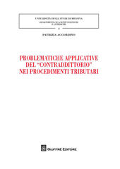 Problematiche applicative del «contraddittorio» nei procedimenti tributari  - Patrizia Accordino Libro - Libraccio.it
