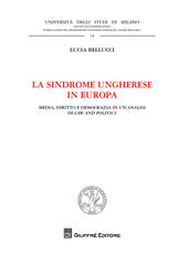 La sindrome ungherese in Europa. Media, diritto e democrazia in un'analisi di Law and Politics