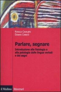 Introduzione alla fisiologia e alla patologia delle lingue verbali e dei  segni - Rosalia Cavalieri 033c0c1be9d