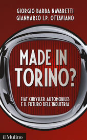 Made in Torino? Fiat Chrysler Automobiles e il futuro dell'industria