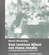 Don Lorenzo Milani nei mass-media (1950-1998). Catalogo bibliografico ordinato cronologicamente