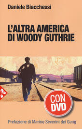 L' altra America di Woody Guthrie. Con DVD video