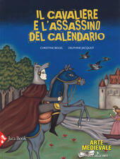 Il cavaliere e l'assassino del calendario. Ediz. a colori