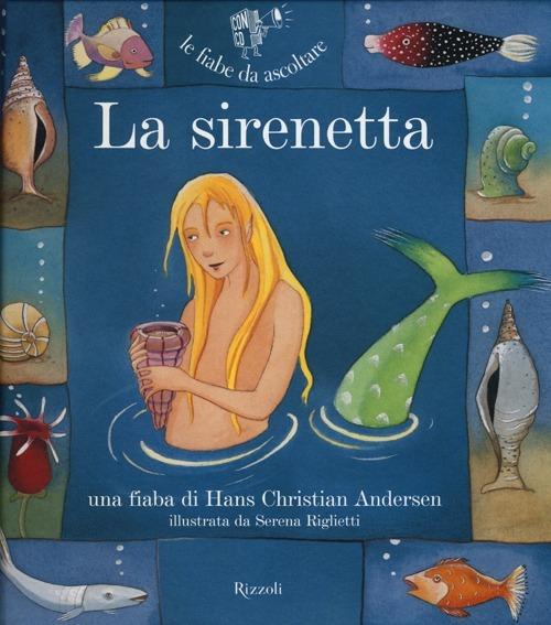 (NUOVO o USATO) La sirenetta. Ediz. illustrata. Con CD Audio