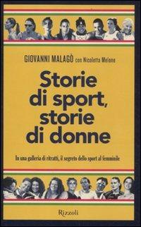 (NUOVO o USATO) Storie di sport, storie di donne. In una galleria ..