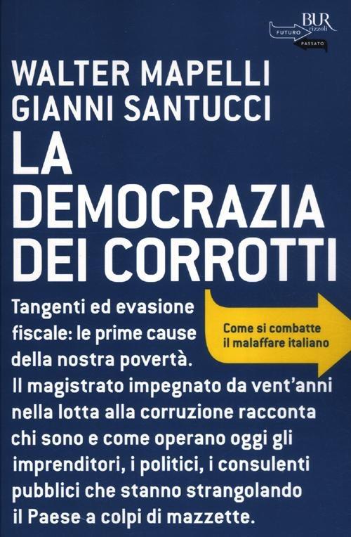 (NUOVO o USATO) La democrazia dei corrotti. Come si combatte il ma..
