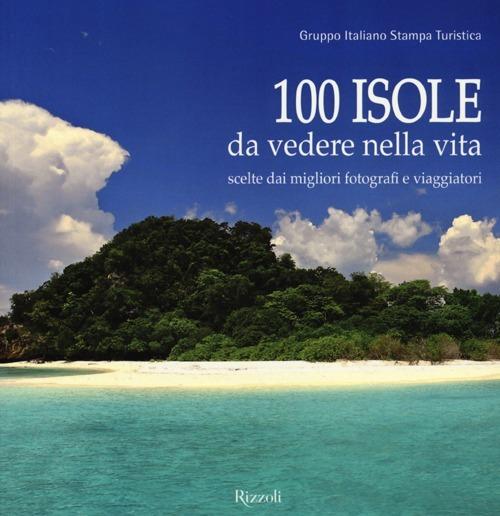 (NUOVO o USATO) 100 isole da vedere nella vita scelte dai migliori..