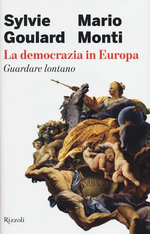 (NUOVO o USATO) La democrazia in Europa. Guardare lontano