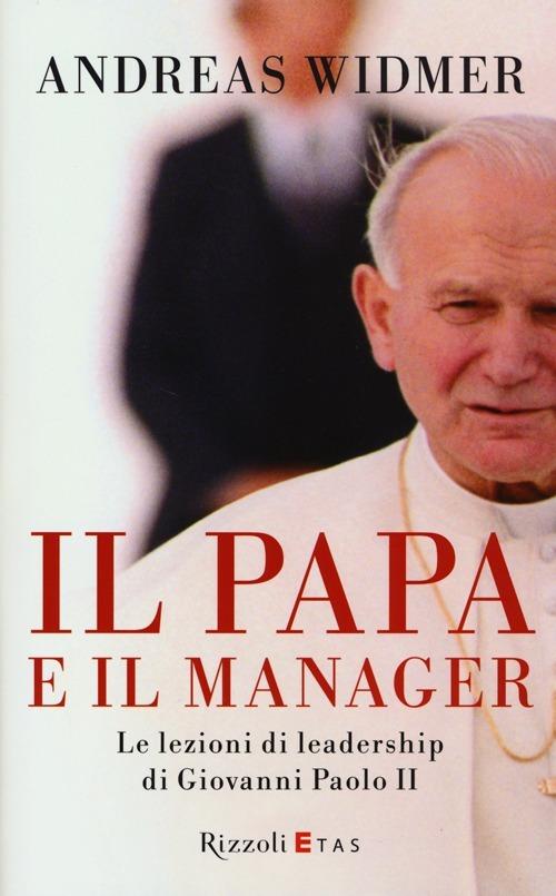(NUOVO o USATO) Il Papa e il manager. Le lezioni di leadership di ..