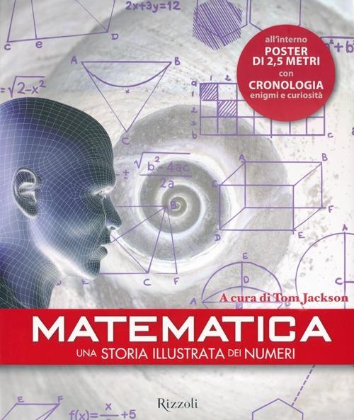 (NUOVO o USATO) Matematica. Una storia illustrata dei numeri. Con ..