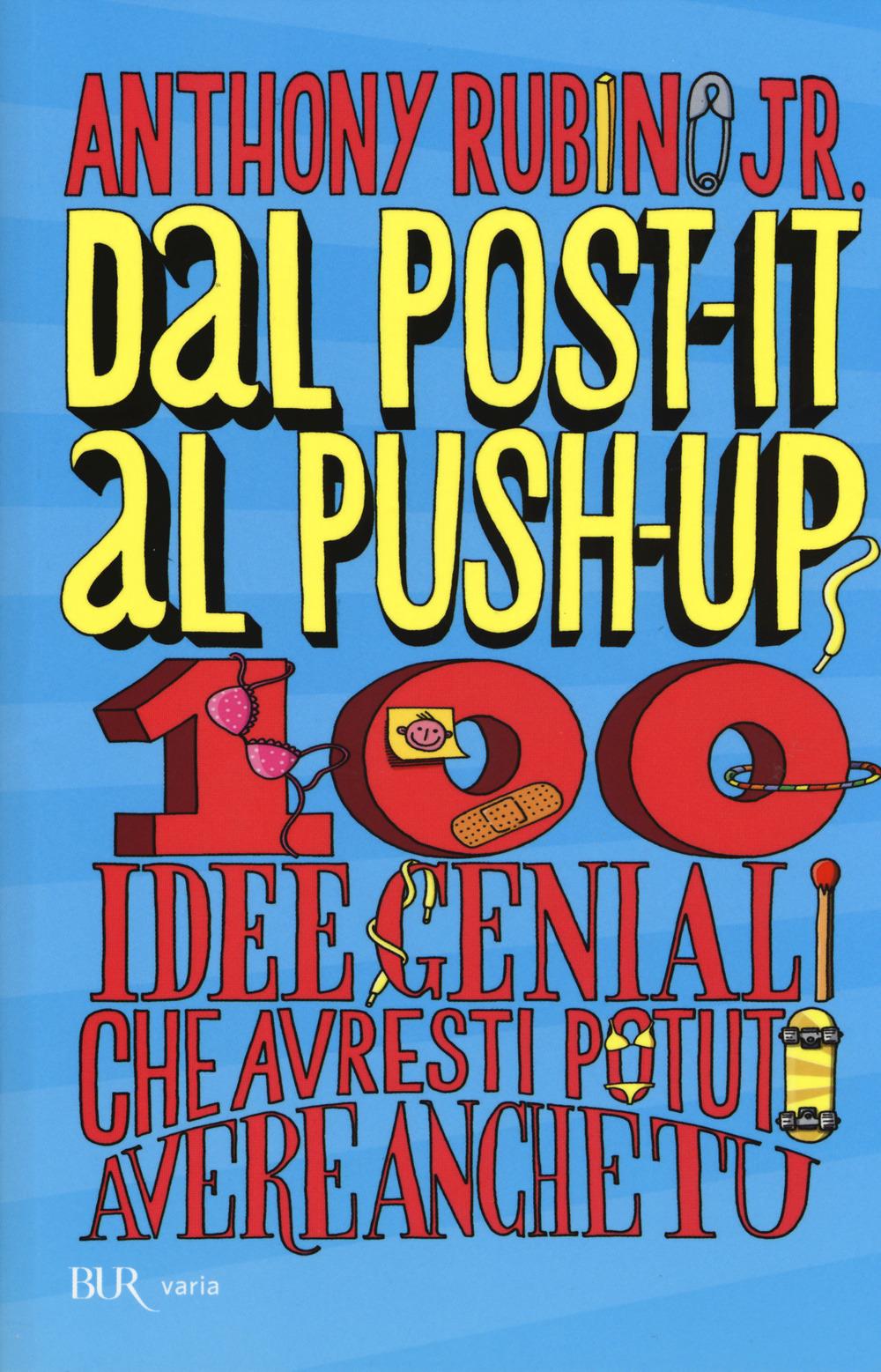 (NUOVO o USATO) Dal post it al push up. 100 idee geniali che avres..