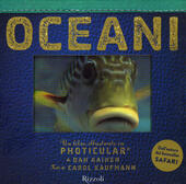 Oceani. Un libro illustrato in Photicular®. Ediz. illustrata