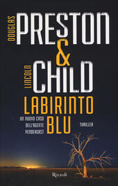 Labirinto blu  - Douglas Preston, Lincoln Child Libro - Libraccio.it