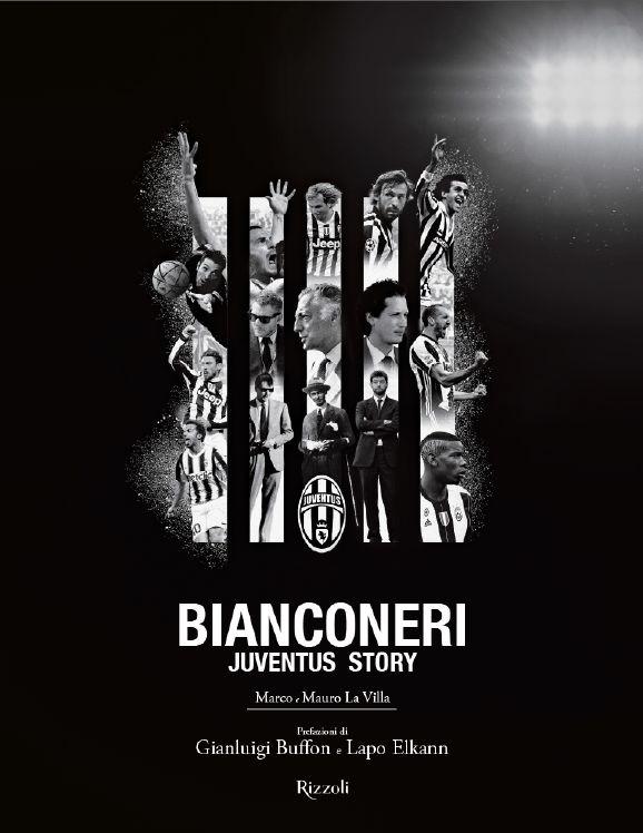 Image of Bianconeri. Juventus story