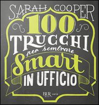 (NUOVO o USATO) 100 trucchi per sembrare smart in ufficio