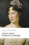 Maria Luigia donna in carriera