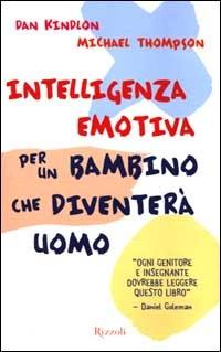 (NUOVO o USATO) Intelligenza emotiva per un bambino che diventerà uomo