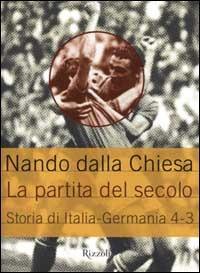 (NUOVO o USATO) La partita del secolo. Storia di Italia Germania 4 3