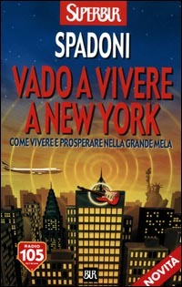 (NUOVO o USATO) Vado a vivere a New York. Come vivere e prosperare..
