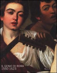 Image of Il genio di Roma. 1592-1623. Catalogo della mostra (Londra; Roma 2..