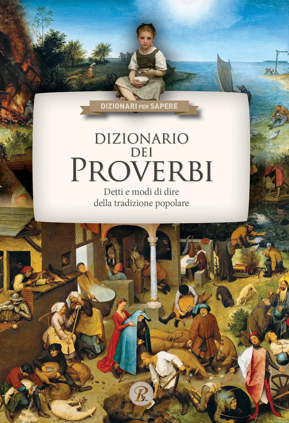 (NUOVO o USATO) Dizionario dei proverbi. Detti e modi di dire dell..