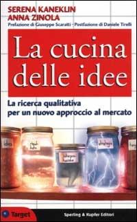 (NUOVO o USATO) La cucina delle idee. La ricerca qualitativa per u..