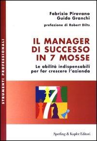 (NUOVO o USATO) Il manager di successo in 7 mosse. Le abilità indi..