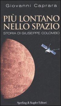 Image of (NUOVO o USATO) Più lontano nello spazio. Storia di Giuseppe Colombo