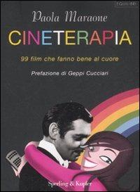 Cineterapia. 99 film che fanno bene al cuore
