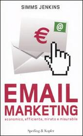 Email marketing. Economico, efficiente, mirato e misurabile