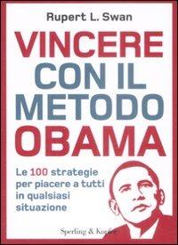(NUOVO o USATO) Vincere con il metodo Obama. Le 100 strategie per ..