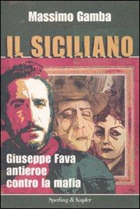 Image of Il siciliano. Giuseppe Fava, antieroe contro la mafia