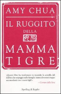 Il ruggito della mamma tigre