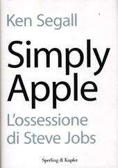 Simply Apple. L'ossessione di Steve Jobs