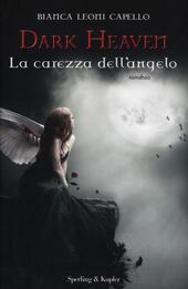 La carezza dell'angelo. Dark heaven