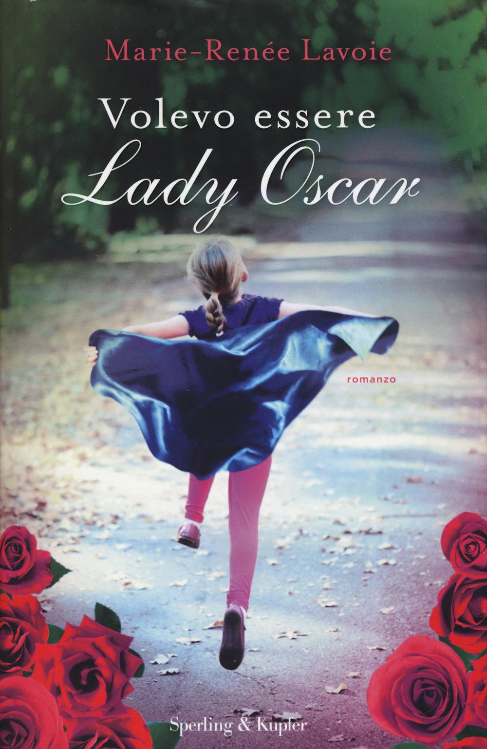 (NUOVO o USATO) Volevo essere Lady Oscar