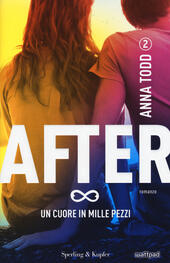 Un cuore in mille pezzi. After. Vol. 2  - Anna Todd Libro - Libraccio.it